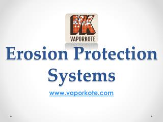 Erosion Protection Systems - www.vaporkote.com