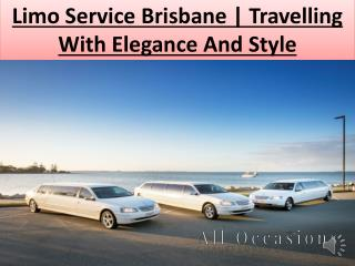 Limo Service Brisbane | Travelling With Elegance And Style
