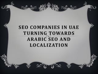 SEO Companies in UAE Turning Towards Arabic SEO and Localization