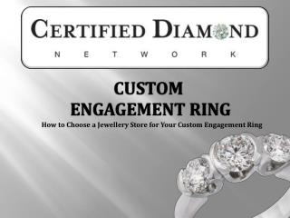 How To Find The Perfect Jewellery Store For Your Custom Engagement Ring