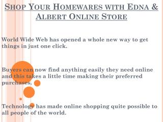 Buy Your Homewares with Edna & Albert Online Store