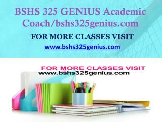BSHS 325 GENIUS Dreams Come True /bshs325genius.com