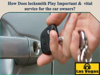 How Does locksmith Play Important &  vital service for the car owners?