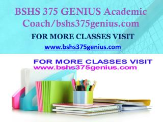 BSHS 375 GENIUS Dreams Come True /bshs375genius.com