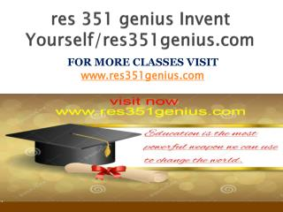 res 351 genius Invent Yourself/res351genius.com