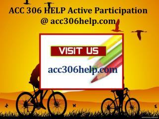 ACC 306 HELP Active Participation / acc306help.com