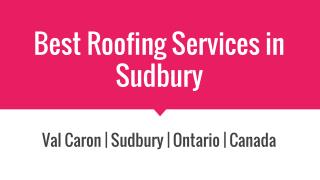 Best Roofing Services in Sudbury