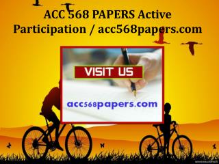 ACC 568 PAPERS Active Participation / acc568papers.com