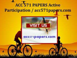 ACC 571 PAPERS Active Participation / acc571papers.com