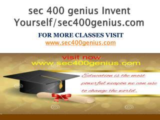 sec 400 genius Invent Yourself/sec400genius.com