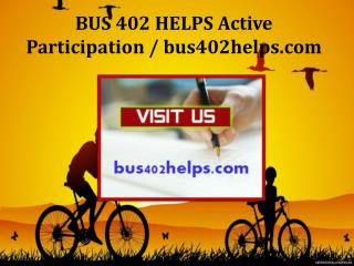 BUS 402 HELPS Active Participation / bus402helps.com