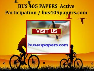 BUS 405 PAPERS  Active Participation / bus405papers.com