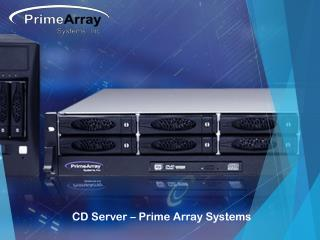 CD Server – Prime Array Systems