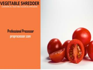 Commercial Vegetable Slicers & Shredders