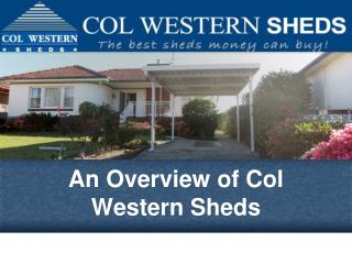 An Overview of Col Western Sheds