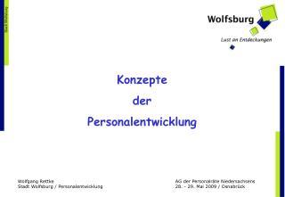 Wolfgang Rettke      AG der Personalr te Niedersachsens Stadt Wolfsburg