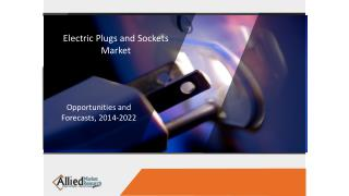 Global Electric Plugs and Sockets Market is driven by growth in manufacturing industry
