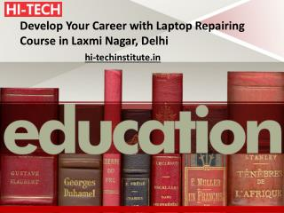 Develop Your Career with Laptop Repairing Course in Laxmi Nagar, Delhi