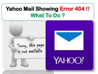 Error 404!! Yahoo Mail Not Opening Fix @    1 - 855-777-5686  (USA/CANADA)