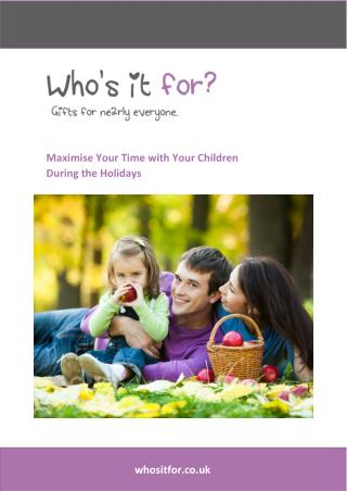 Maximise Your Time with Your Children During the Holidays