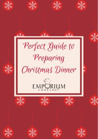 Perfect Guide to Preparing Christmas Dinner