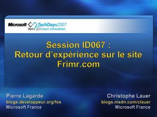 Session ID067 :  Retour d exp rience sur le site Frimr