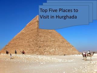 Top Five Places to Visit in Hurghada