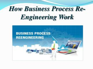 How Business Process Re-Engineering Work