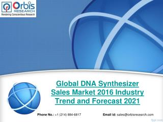 2016-2021 Industry Outlook: Global DNA Synthesizer Sales Market Report