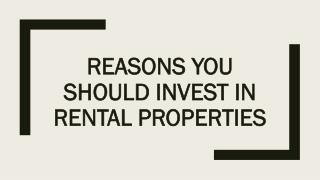 Reasons You Should Invest In Rental Properties