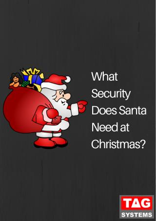 What Security does Santa need at Christmas