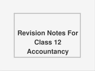 Revision Notes For Class 12 Accountancy