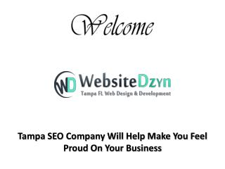 Tampa SEO Company Will Help Make You Feel Proud On Your Business