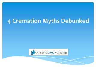 4 Cremation Myths Debunked