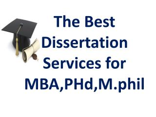 The Best Dissertation Services for MBA, PHd, M.phil.