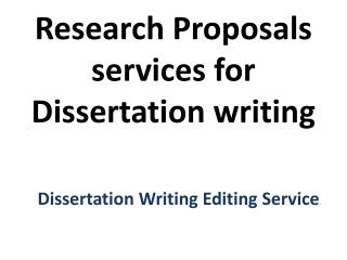 Research Proposals services for Dissertation writing