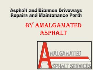 Asphalt and bitumen driveways repairs and maintenance perth by Amalgamated Asphalt