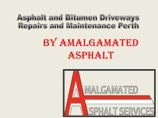 Asphalt and bitumen driveways repairs and maintenance perth by Amalgamated Asphalt