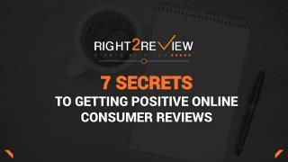 7 Secrets to Getting Positive Online Consumer Reviews
