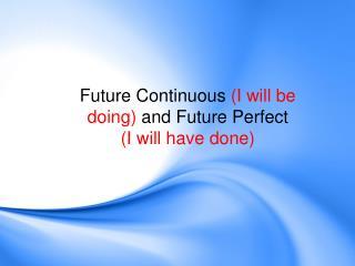 Future Prefect and Future Perfect