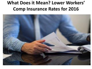 What Does it Mean Lower Workers' Comp Insurance Rates for 2016