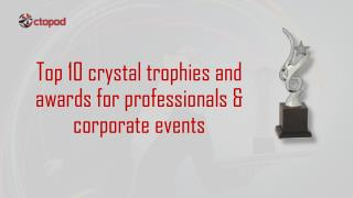 Top 10 crystal trophies and awards for professionals & corporate events