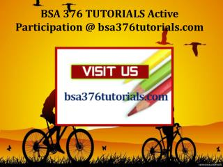BSA 376 TUTORIALS Active Participation / bsa376tutorials.com