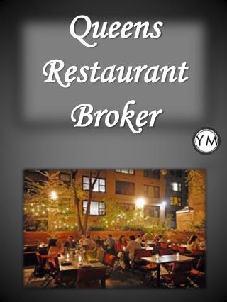 Queens Restaurant Broker