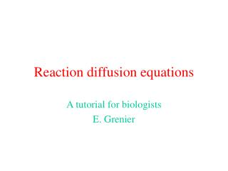 Reaction diffusion equations