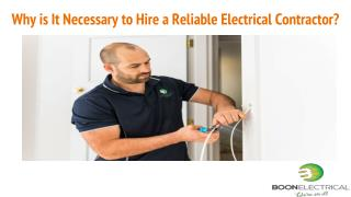 Why is It Necessary to Hire a Reliable Electrical Contractor?