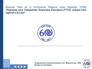 Segundo Taller de la Conferencia Regional sobre Migraci n CRM   Programas para Trabajadores Temporales Extranjeros PTTE: