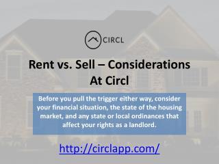 Rent vs.Sell – Considerations At Circl