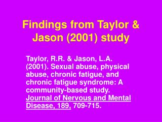 Findings from Taylor  Jason 2001 study