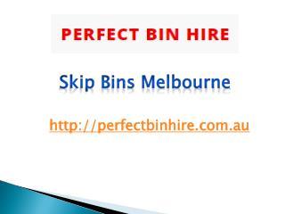 Skip Bins Melbourne - perfectbinhire.com.au